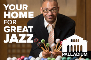 The Palladium - Your Home for Great Jazz